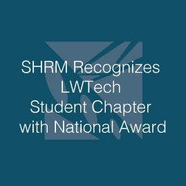 The Society of Human Resources (SHRM) Recognizes Lake Washington Institute of Technology Student Chapter with National Award