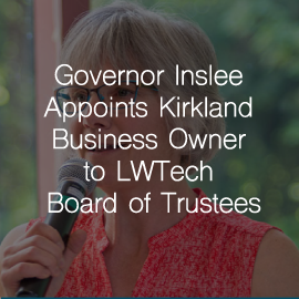 Governor Inslee Appoints Kirkland Business Owner to Lake Washington Institute of Technology Board of Trustees