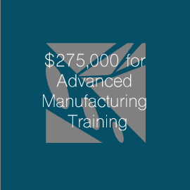 $275,000 for Advanced Manufacturing Training: Lake Washington Institute of Technology to train new students and current manufacturing employees through Upskill-Backfill model
