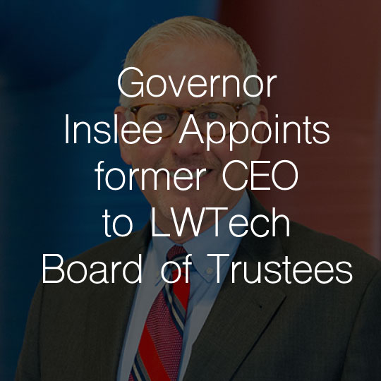 Governor Inslee Appoints Former CEO of Evergreenhealth to Lake Washington Institute of Technology Board of Trustees