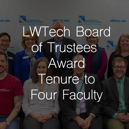 Lake Washington Institute of Technology Board of Trustees Award Tenure to Four Faculty Members
