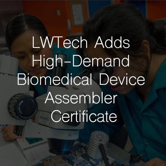 Lake Washington Institute of Technology Adds High-Demand Biomedical Device Assembler Certificate Program