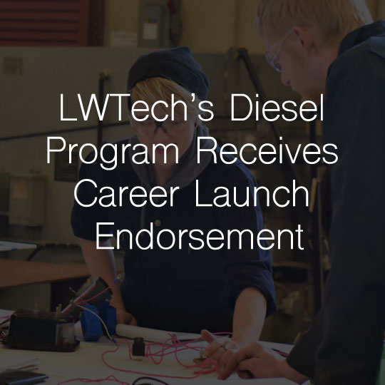 Lake Washington Institute of Technology's Diesel Program Receives Career Launch Endorsement